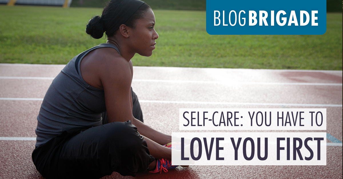 Self-Care: You Have to Love YOU First