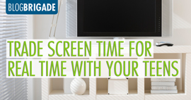 Trade Screen Time for Real Time With Your Teens